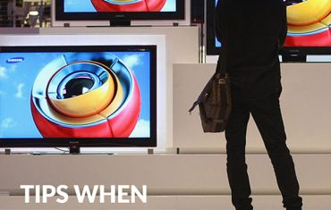TIPS WHEN BUYING A TV