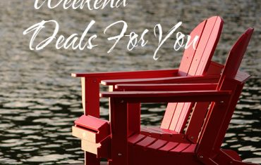 WEEKEND DEALS FOR YOU