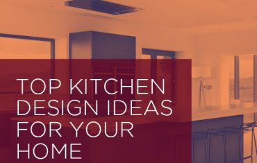 Top Kitchen Design Ideas for Your Home