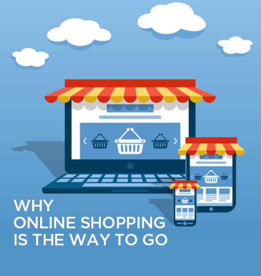 Why Online Shopping Is the Way to Go